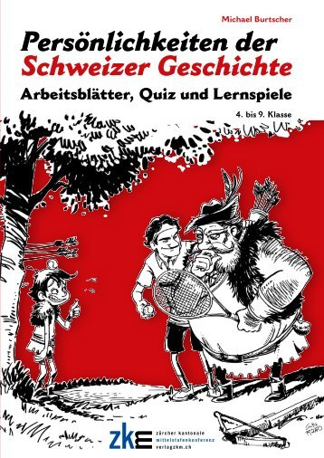 Persoenlichkeiten der Schweizer Geschichte - Verlag ZKM