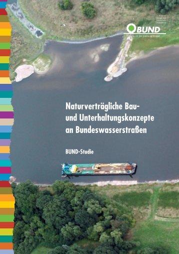 Naturverträgliche Bau- und Unterhaltungskonzepte an ... - Bund