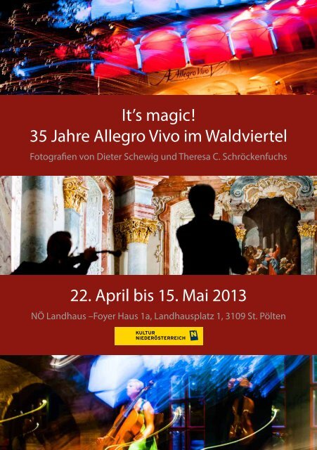 35 Jahre Allegro Vivo im Waldviertel 22. April bis 15. Mai 2013