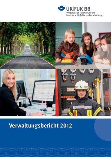 Verwaltungsbericht 2012.pdf - Unfallkasse Brandenburg