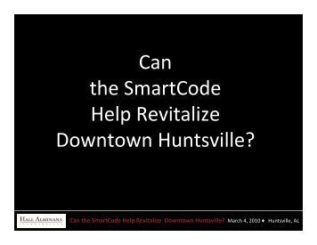 Can the SmartCode l i li Help Revitalize Downtown Huntsville?