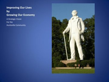 Improving Our Lives by Growing Our Economy - City of Huntsville ...