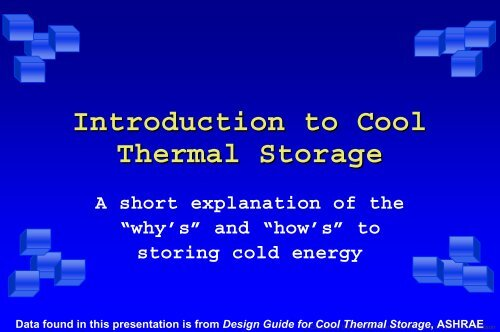 Introduction to Cool Energy Storage - HVAC&R Center