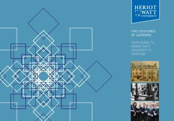 Two cenTuries of learning - Heriot-Watt University