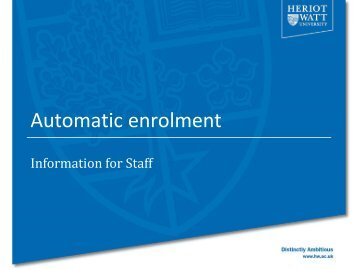 Automatic Enrolment - Heriot-Watt University
