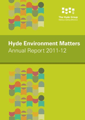 Hyde Environment Matters Annual Report 2011-12 - Hyde Housing ...