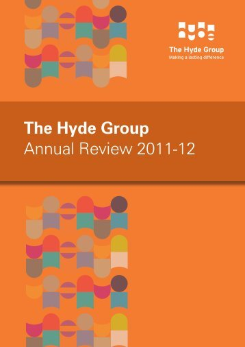 The Hyde Group Annual Review 2011-12 - Hyde Housing Association