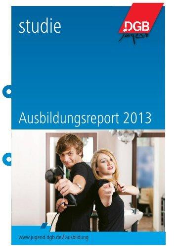 Ausbildungsreport 2013 (PDF, 652 kB ) - DGB