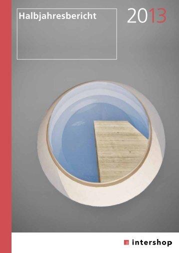 Halbjahresbericht 2013 (Download, pdf) - Intershop Management AG