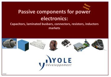 Passive components for power electronics: Capacitors ... - I-Micronews