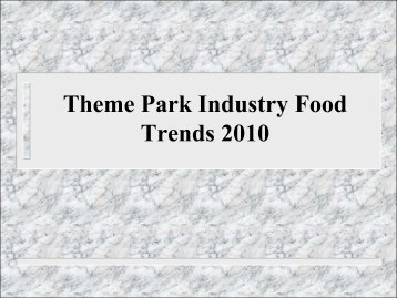 Theme Park Industry Food Trends 2009 - IAAPA