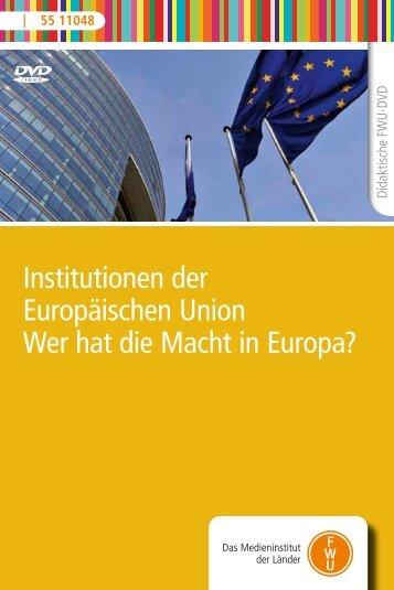 Institutionen der Europäischen Union Wer hat die Macht in ... - FWU