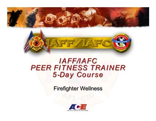 IAFF/IAFC PEER FITNESS TRAINER 5-Day Course - International