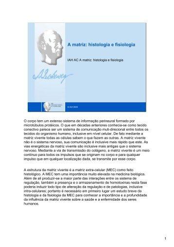 A matriz: histologia e fisiologia