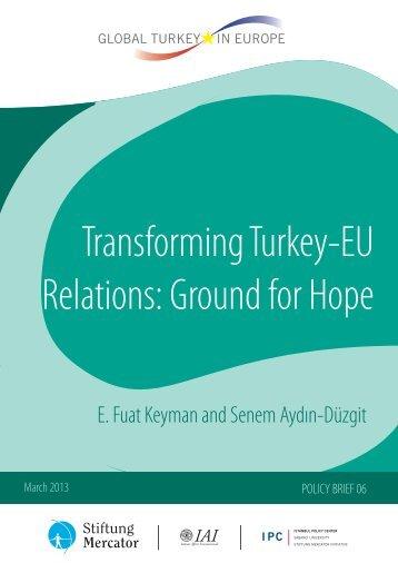 Transforming Turkey-EU Relations: Ground for Hope