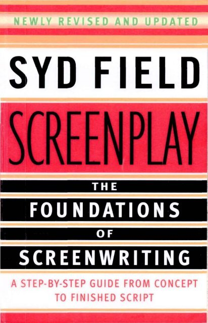 Screenplay: The Foundations of Screenwriting - Wordpress com