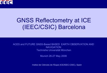 GNSS Reflectometry at ICE (IEEC/CSIC) Barcelona GNSS ...