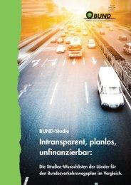 Intransparent, planlos, unfinanzierbar: Die Straßen ... - BUND