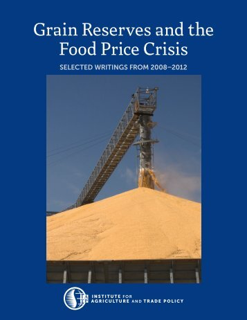 Grain Reserves and the Food Price Crisis - Institute for Agriculture ...
