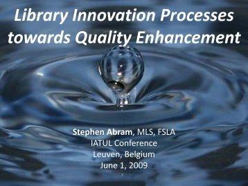 Library Innovation Processes towards Quality Enhancement - IATUL