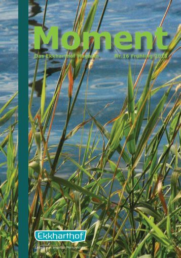 Das Ekkharthof Magazin Nr. 16 Frühling 2013