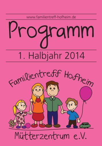 Programm 1. Halbjahr 2014 - Familientreff Hofheim/Mütterzentrum eV