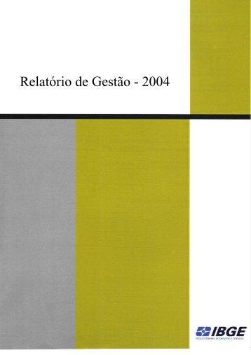 Relatório de Gestão 2004 (em formato pdf) - IBGE