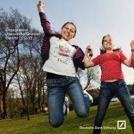 Tätigkeitsbericht 2012/13 - Deutsche Bank Stiftung