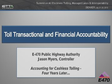 E-470 Public Highway Authority Jason Myers, Controller Accounting ...