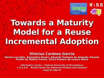 Towards a Maturity Model for a Reuse Incremental Adoption Vinicius ...