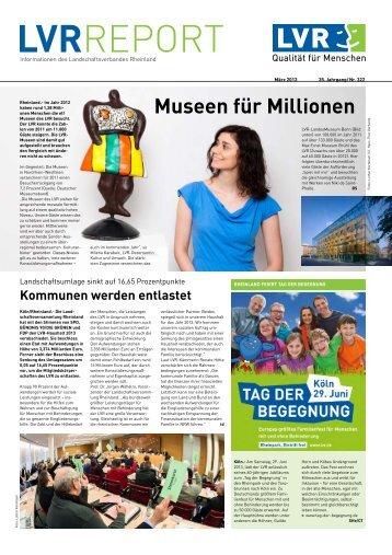 LVR-Report März 2013 - Landschaftsverband Rheinland