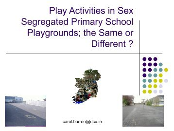 Play Activities in Sex Segregated Primary School Playgrounds; the ...