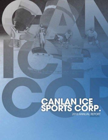 Annual Report 2010 - Canlan Ice Sports