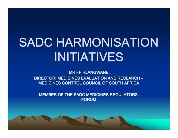 SADC HARMONISATION SADC HARMONISATION INITIATIVES - ICH