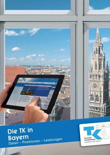 Die TK in Bayern (PDF, 844 KB ) - Techniker Krankenkasse
