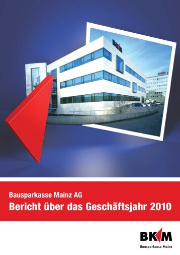 Bericht über das Geschäftsjahr 2010 - Bausparkasse Mainz AG