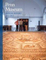 ANNUAL REPORT 2012-2013 - University of Pennsylvania Museum ...