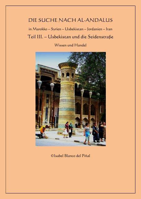 DIE SUCHE NACH AL-ANDALUS, Teil III. - Usbekistan und die Seidenstraße