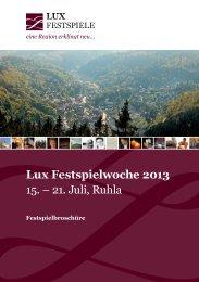 Lux Festspielwoche 2013 15. – 21. Juli, Ruhla - Diedorf