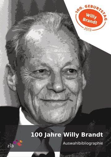 100 Jahre Willy Brandt - Zentral- und Landesbibliothek Berlin