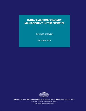 INDIA'S MACROECONOMIC MANAGEMENT IN THE NINETIES - icrier