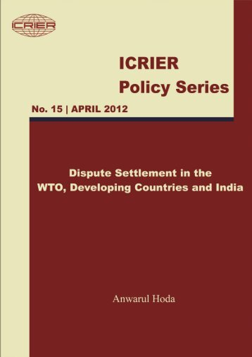 Dispute Settlement in the WTO, Developing Countries and India - icrier