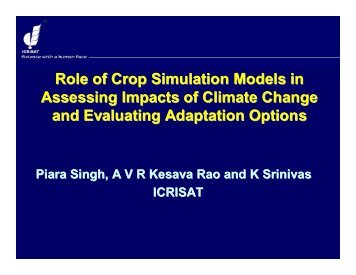 Role of Crop Simulation Models in Assessing Impacts of ... - icrisat