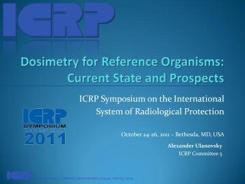 Dosimetry for Reference Animals and Plants - ICRP