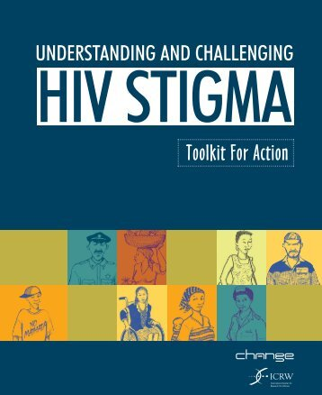 Understanding and Challenging HIV Stigma, Toolkit for Action - ICRW