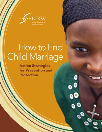 How to End Child Marriage: Action Strategies for Prevention ... - ICRW