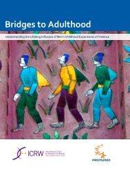 Bridges to Adulthood Understanding the Lifelong Influence of - ICRW