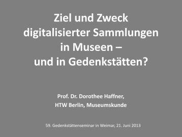 Ziel und Zweck digitalisierter Sammlungen in Museen – und in ...