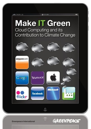 Make IT Green: Cloud computing and its contribution - Greenpeace
