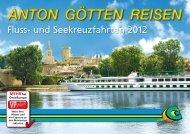 Fluss- und Seekreuzfahrten 2012 - Anton Götten Reisen